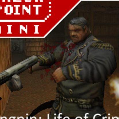Checkpoint Mini #97: Kingpin: Life of Crime