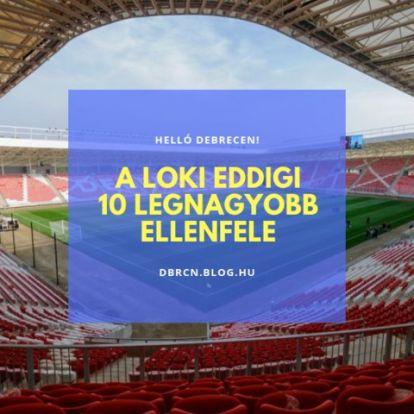 A 10 legnagyobb focicsapat, aki ellen a Loki valaha játszott