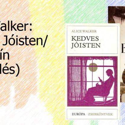 Alice Walker: Kedves Jóisten / Bíborszín