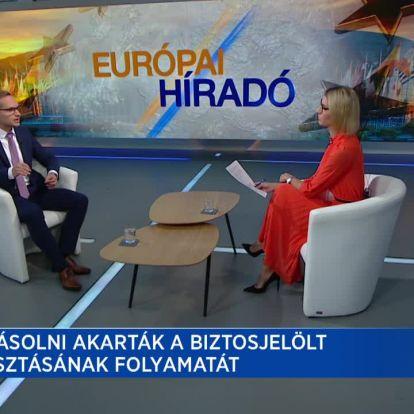 Európai híradó: Új biztosjelölteket jelöl Magyarország és Románia