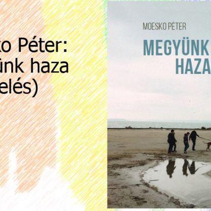 Moesko Péter: Megyünk haza