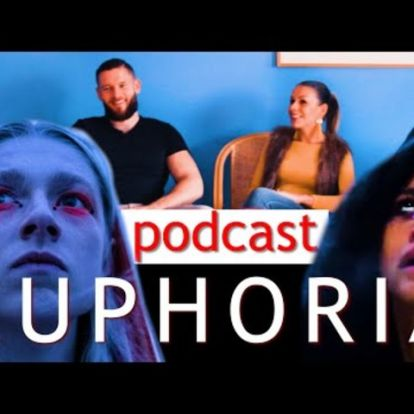 E U PHORIA - eufória sorozat 1. évad - videó podcast (NEF talk)