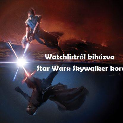 Watchlistről kihúzva #15 - Star Wars: Skywalker kora