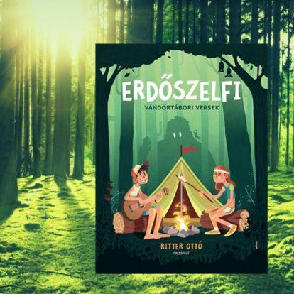 Erdőszelfi – kirándulós, sátrazós, bringás versek a nyári szünetre