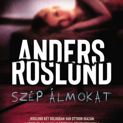 """""""A gyerekeink vagyonokat érnek bizonyos emberek számára"""" – Beszélgetés Anders Roslunddal, a Szép álmokat című könyv írójával"""