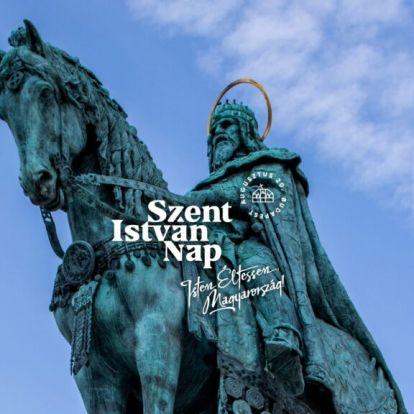 Szent István Nap – augusztus 20. Budapest